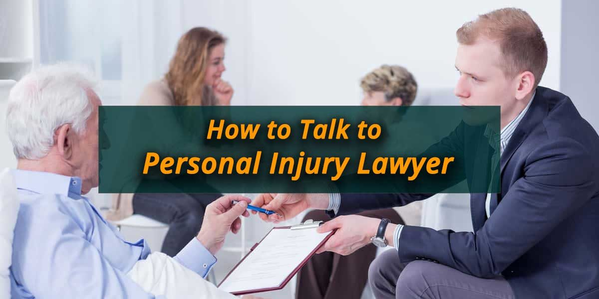How to Talk to Personal Injury Lawyer?
