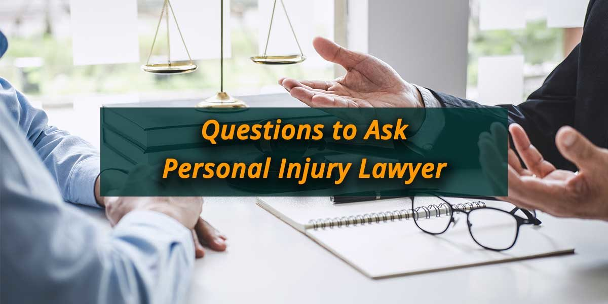 Questions to Ask Personal Injury Lawyer
