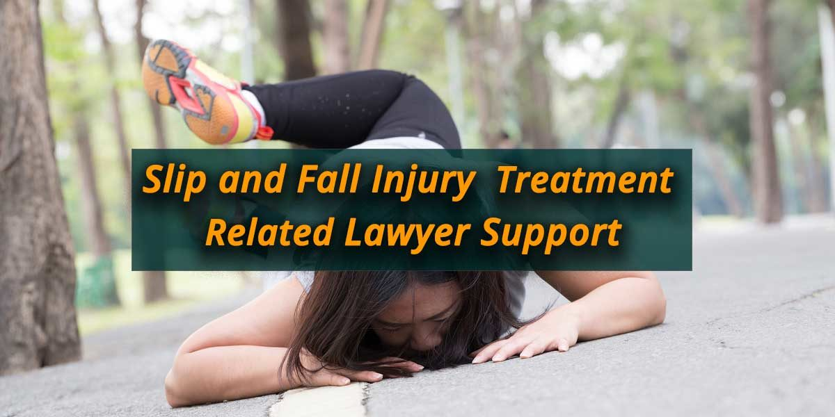 Slip-and-Fall-Injury-Treatment-Related-Lawyer-Support
