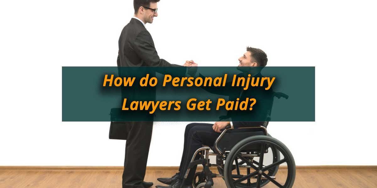 How-do-Personal-Injury-Lawyers-Get-Paid