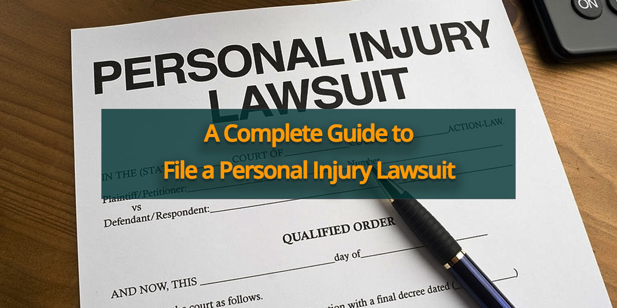 A Complete Guide to File a Personal Injury Lawsuit