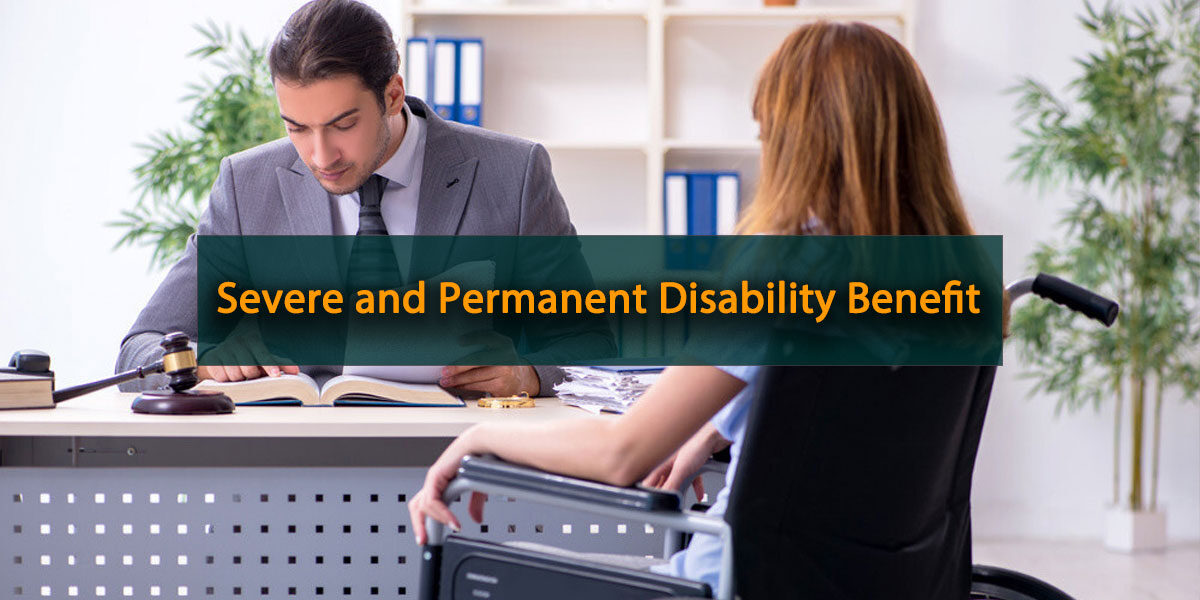 Severe and Permanent Disability Benefit